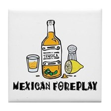 Mexican Foreplay Tile Coaster