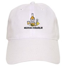 Mexican Foreplay Baseball Cap