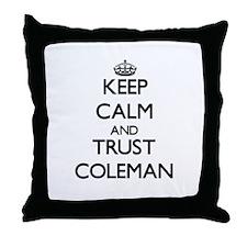 Keep Calm and TRUST Coleman Throw Pillow