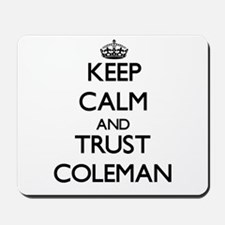 Keep Calm and TRUST Coleman Mousepad