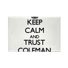 Keep Calm and TRUST Coleman Magnets