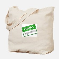 HELLO MY NAME IS DESIGNATED DRINKER Tote Bag