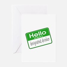 HELLO MY NAME IS DESIGNATED DRINKER Greeting Cards