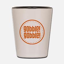 Gobble Gobble Shot Glass