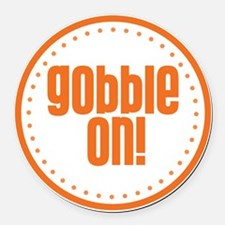 Gobble On Round Car Magnet