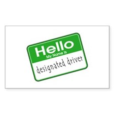 HELLO MY NAME IS DESIGNATED DRIVER Decal