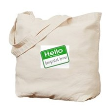 HELLO MY NAME IS DESIGNATED DRIVER Tote Bag