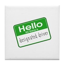 HELLO MY NAME IS DESIGNATED DRIVER Tile Coaster