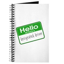 HELLO MY NAME IS DESIGNATED DRIVER Journal