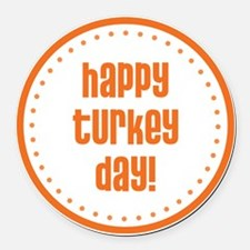 Happy Turkey Day Round Car Magnet