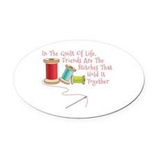 Quilt of Life Oval Car Magnet