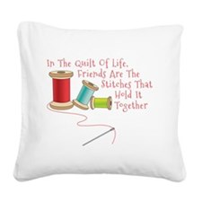 Quilt of Life Square Canvas Pillow