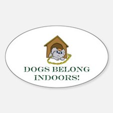 Keep Your Dog Inside Oval Decal