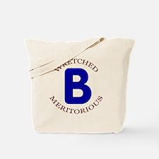 Wretched, Meritorious B Tote Bag