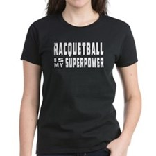 Racquetball Is My Superpower Tee