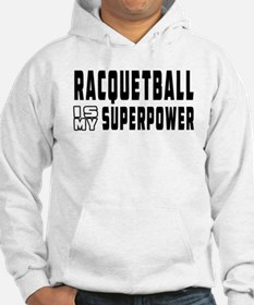 Racquetball Is My Superpower Hoodie
