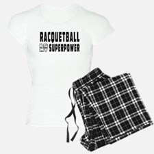 Racquetball Is My Superpower Pajamas