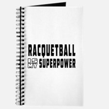 Racquetball Is My Superpower Journal