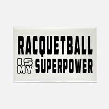 Racquetball Is My Superpower Rectangle Magnet