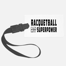 Racquetball Is My Superpower Luggage Tag