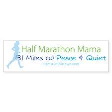 Half Marathon Mama - 13.1 Miles o Bumper Sticker