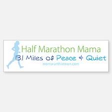 Half Marathon Mama - 13.1 Miles o Sticker (Bumper)