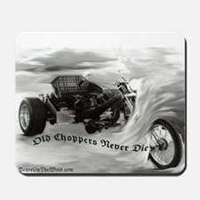 Old Choppers Never Die Mousepad