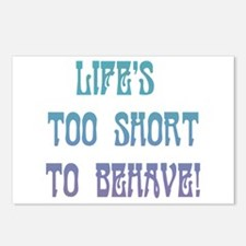 Life's Too Short to Behave Postcards (Package of 8