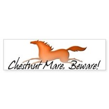 Chestnut Mare, Beware! Bumper Bumper Sticker