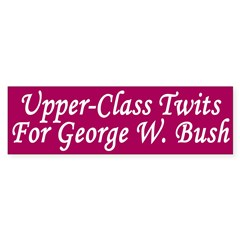 Upper-Class Twits for Bush Bumper Sticker