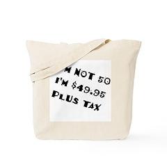 $49.95 Plus Tax Tote Bag