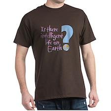 Intelligent Life? - T-Shirt