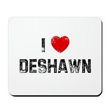 I * Deshawn Mousepad