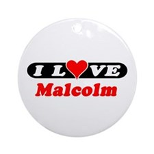 I Love Malcolm Ornament (Round)