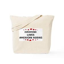 Loves: American Robins Tote Bag