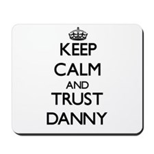 Keep Calm and TRUST Danny Mousepad