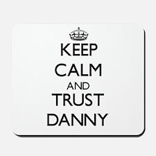 Keep Calm and TRUST Danny Mousepad