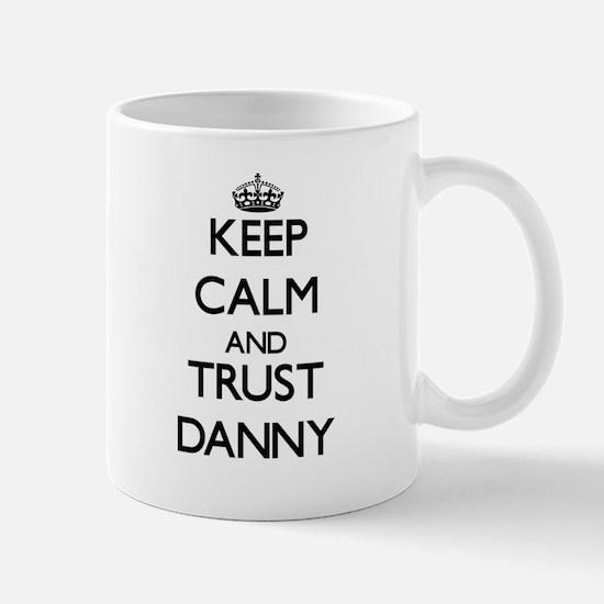 Keep Calm and TRUST Danny Mugs