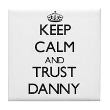 Keep Calm and TRUST Danny Tile Coaster