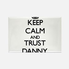 Keep Calm and TRUST Danny Magnets