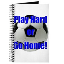 Play Hard or Go Home! Journal