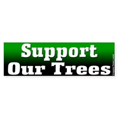 Support Our Trees Bumper Bumper Sticker
