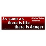 Emerson on Life and Danger Bumper Sticker