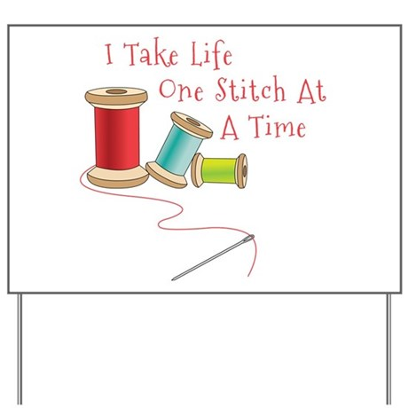 One Stitch at a Time Yard Sign