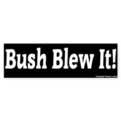 Bush Blew It Black Bumper Bumper Sticker
