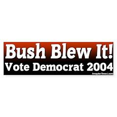 Bush Blew Vote Democrat Bumper Bumper Sticker