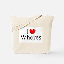"""I Love (Heart) Whores"" Tote Bag"