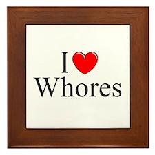 """""""I Love (Heart) Whores"""" Framed Tile"""