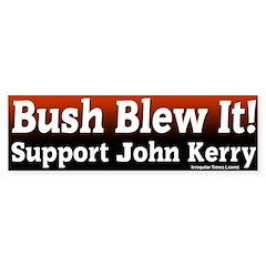 John Kerry Bush Blew It Bumper Bumper Sticker