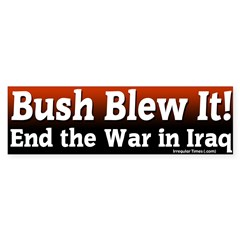 Bush Blew it In Iraq Bumper Bumper Sticker